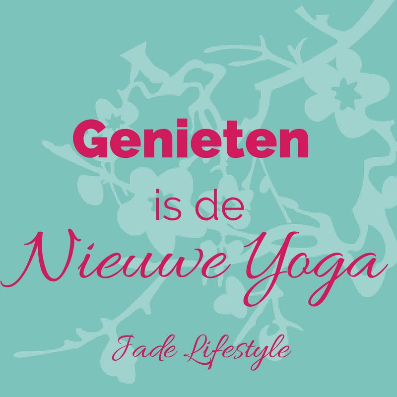 Genieten is de nieuwe yoga