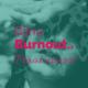 Bijna burnout? Praat erover!