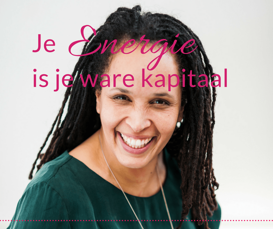 Je energie is je ware kapitaal