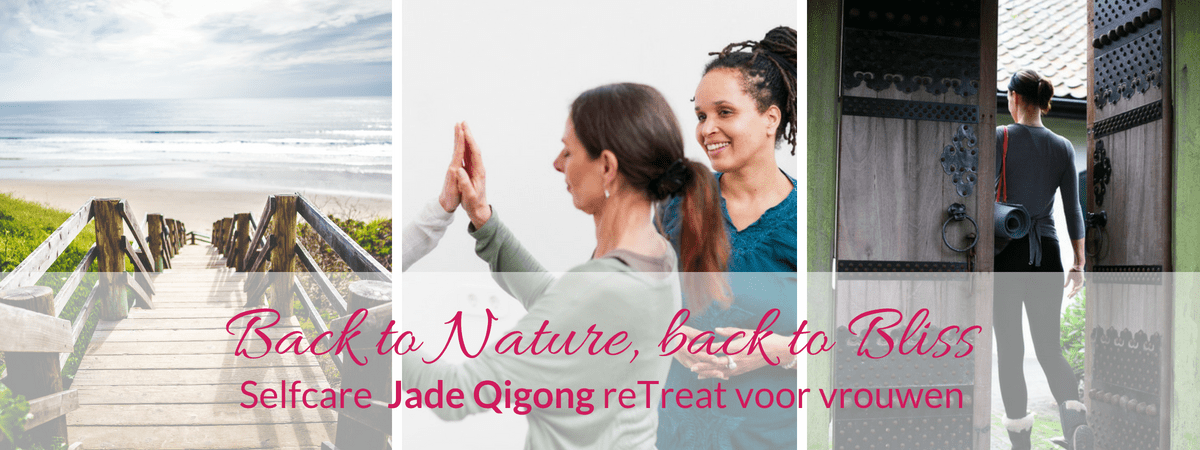 Back to Nature, back to Bliss ~ Chi Neng Qigong retreat voor vrouwen